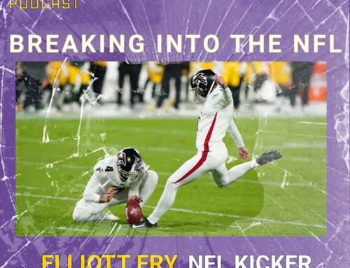 Episode 21: Elliott Fry, NFL Kicker